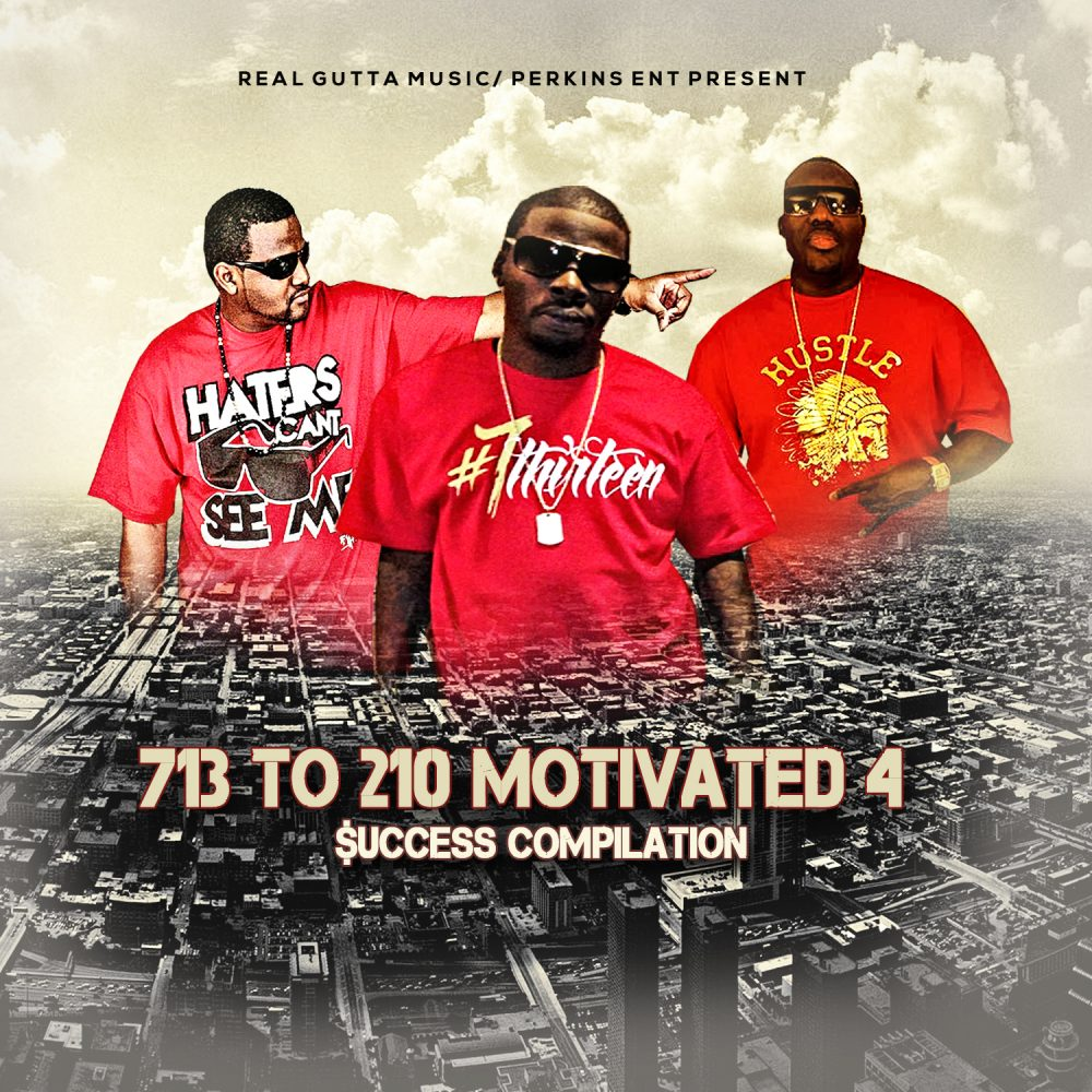 Real Gutta Music & Perkins Ent. Present 713 to 210 Motivated 4 $uccess