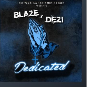 New Music: Blaze TR – Dedicated Featuring Dezi