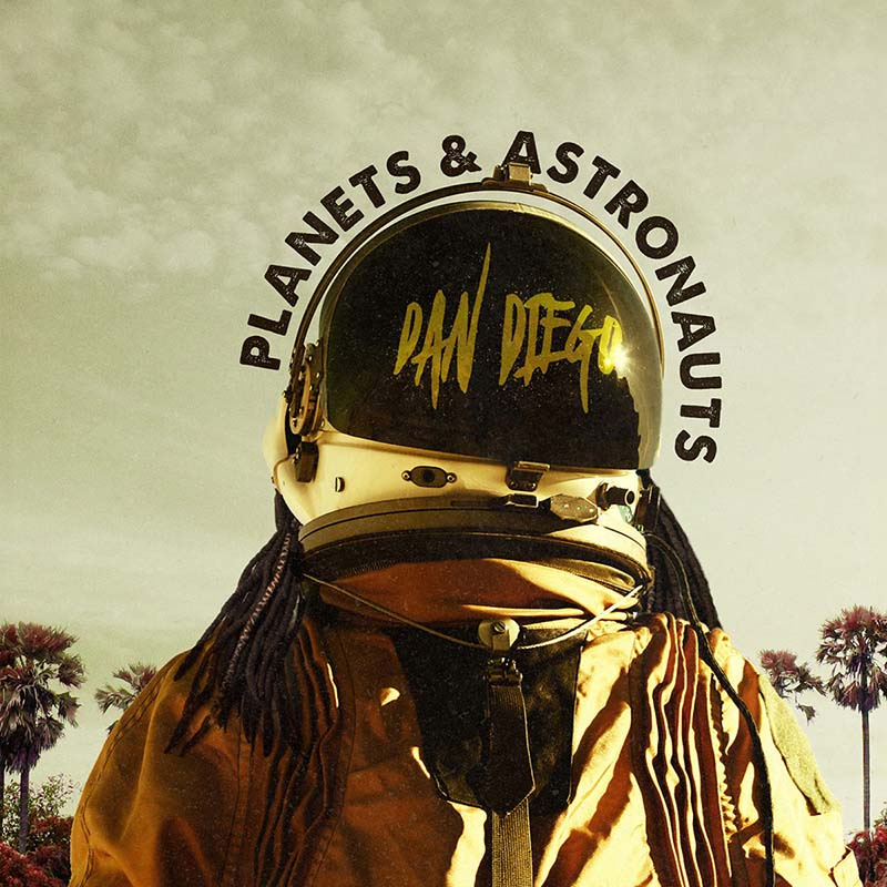 New Music: Dan Diego – Planets And Astronauts | @DaNxDieGo