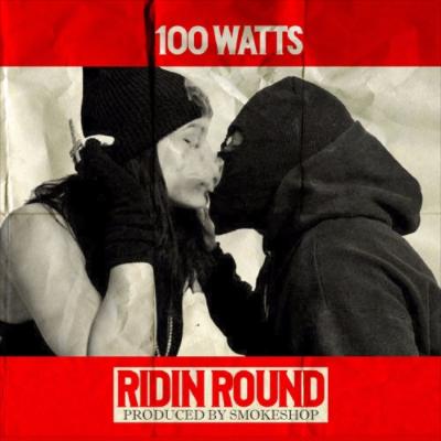 100Watts – Ridin Round