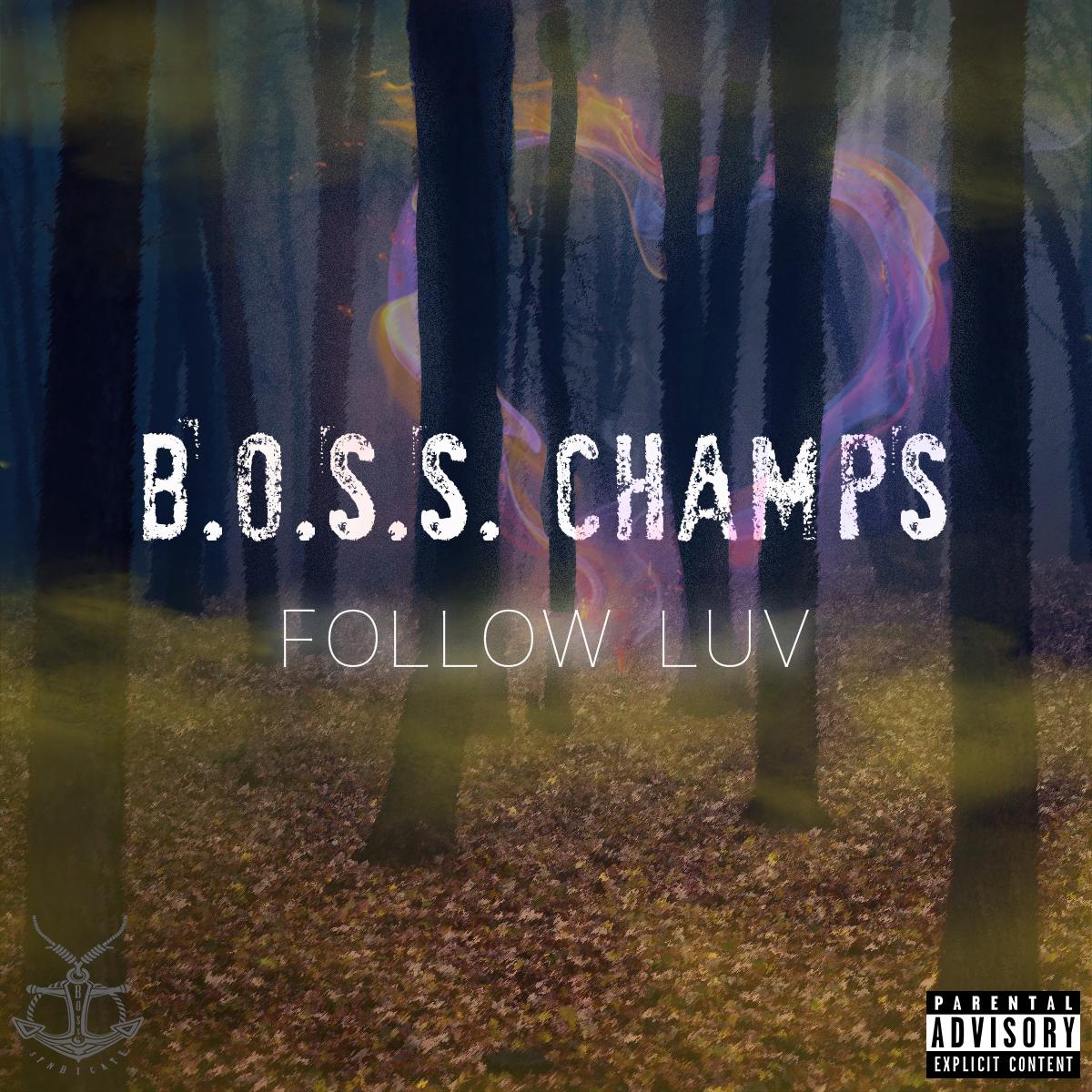 New Music: Boss Champs – Follow Love | @bosschampsent