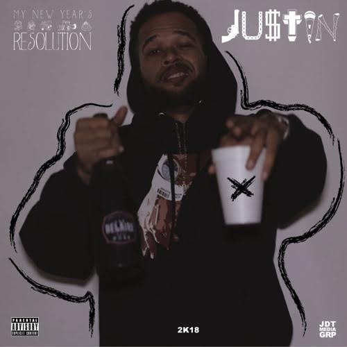 New Music: Justin – Resolution 2K18 | @JUSTHUSTLE_Bx