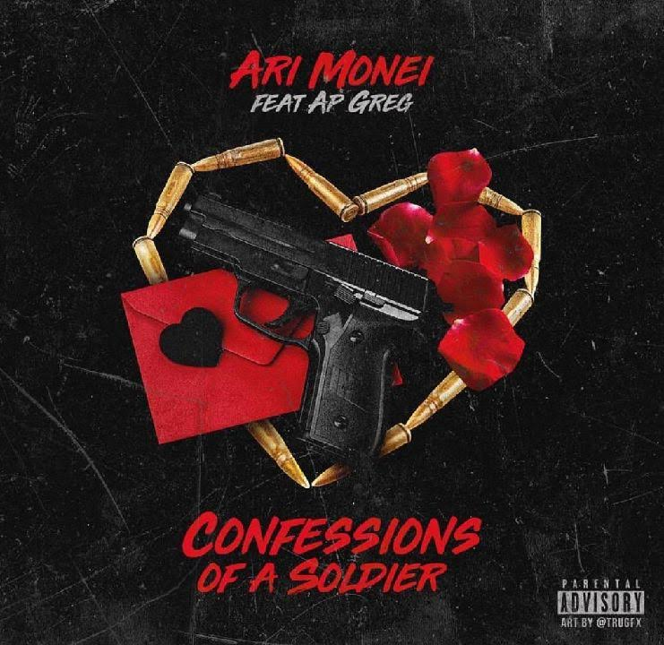 New Music: Ari Monei – Confessions Of A Soldier Featuring AP Greg | @arimonei @APGREG4REAL