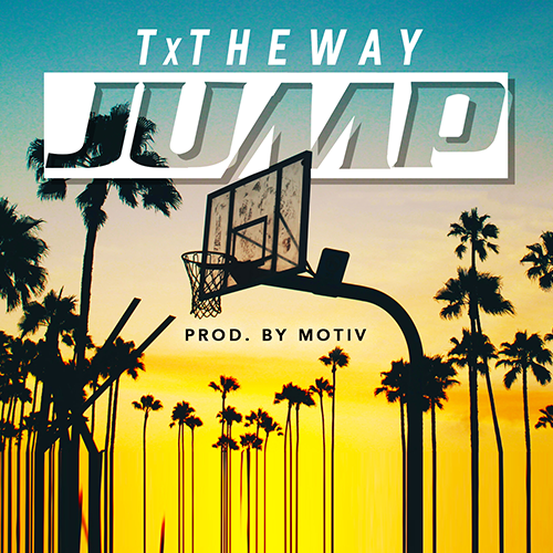 New Music: TxTheWay – Jump   @TxTheWay