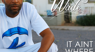 Wade – It Aint About Where Your At Cover Art
