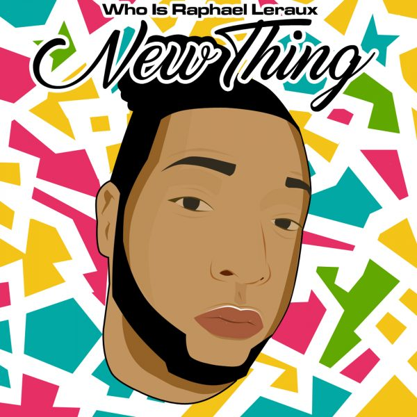 "Who Is Raphael Leraux's ""New Thing"" brings us back to the 90's"