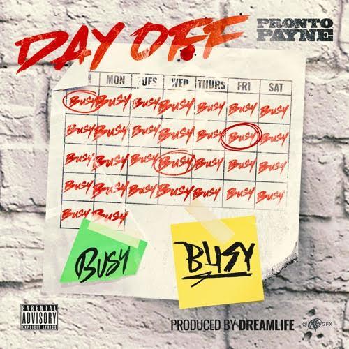 New Music: Pronto Payne – Day Off | @ProntoPayne