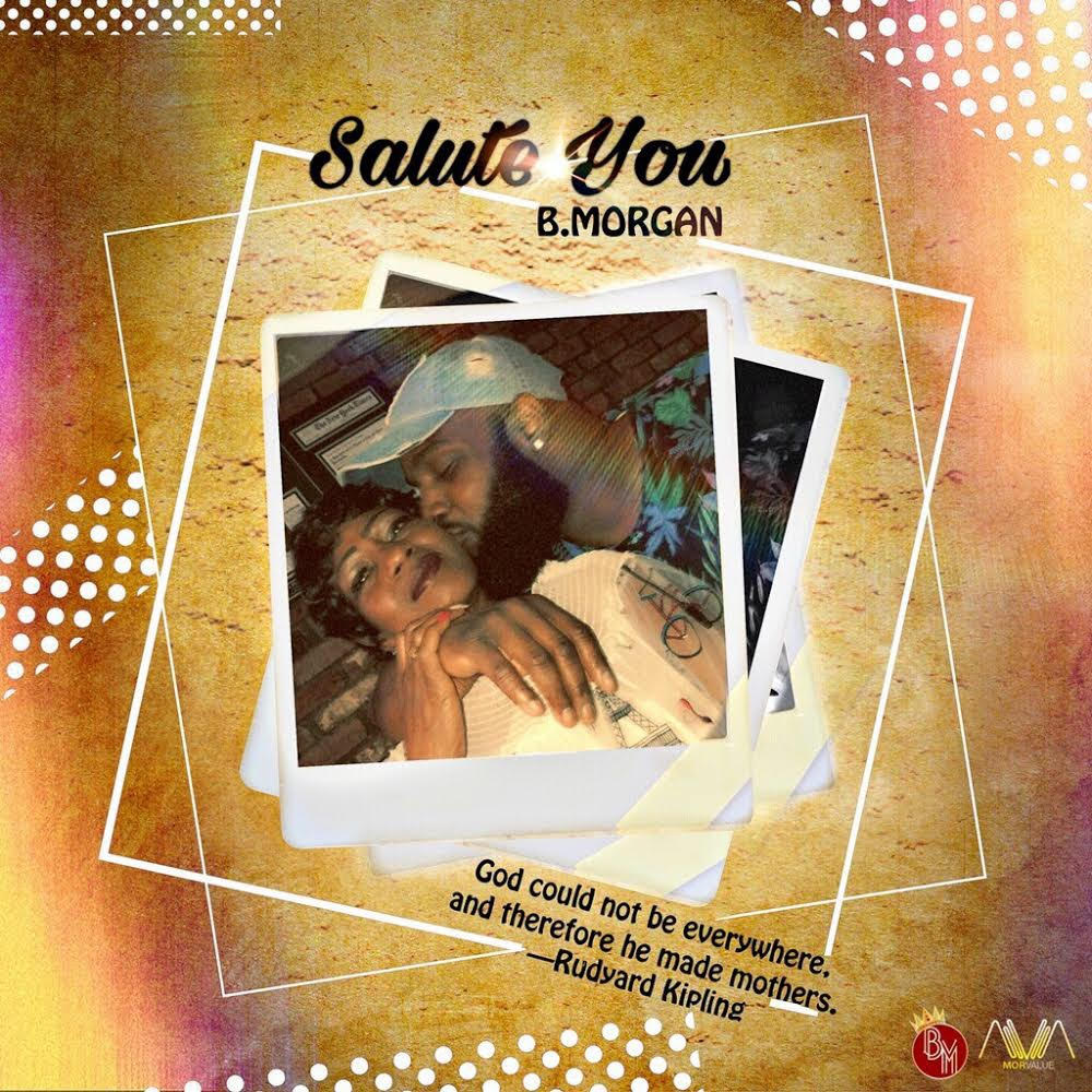 New Video: B. Morgan – Salute You   @IamBMORGAN