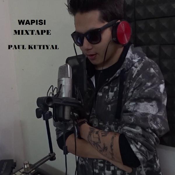 Paul Kutiyal – Wapisi (Mixtape) Full