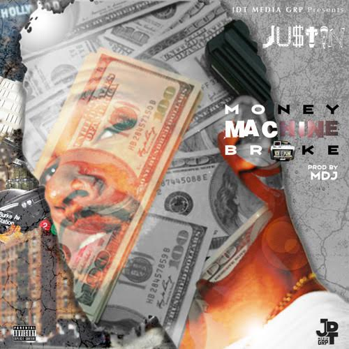 New Music: JU$TIN – Money Machine Broke | @JDTMediaGRP