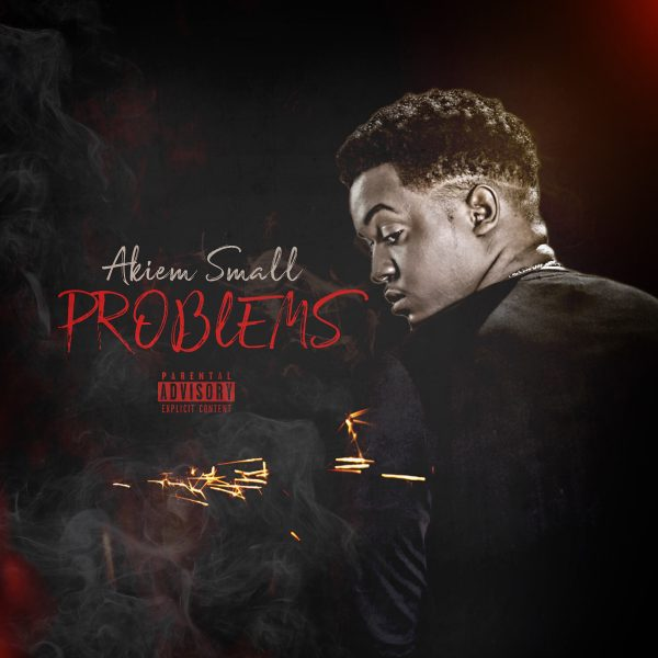 "Akiem Small Releases His First Single ""Problems"""