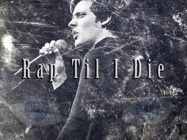 Rap Til I die 22233dd