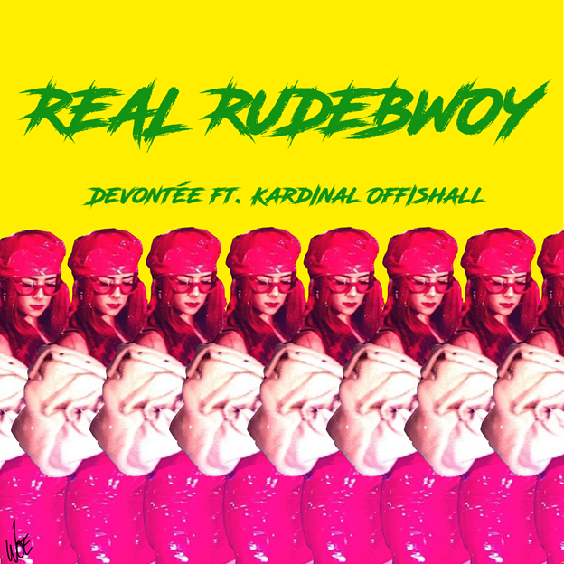 New Music: Devontée – Real Rudebwoy Featuring Kardinal Offishall | @DevonteeWOE @KardinalO