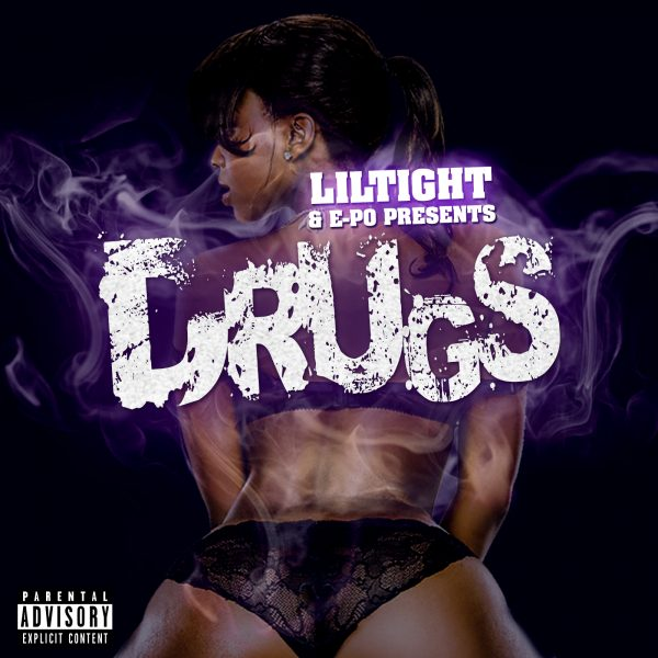 """LilTight & E-Po Presents """"Drugs"""""""