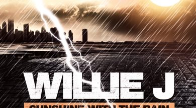 Sunshine w the Rain (Willie J feat_0D_0A Arthur Anthony A.K.A. Arthur Flash Johnson)