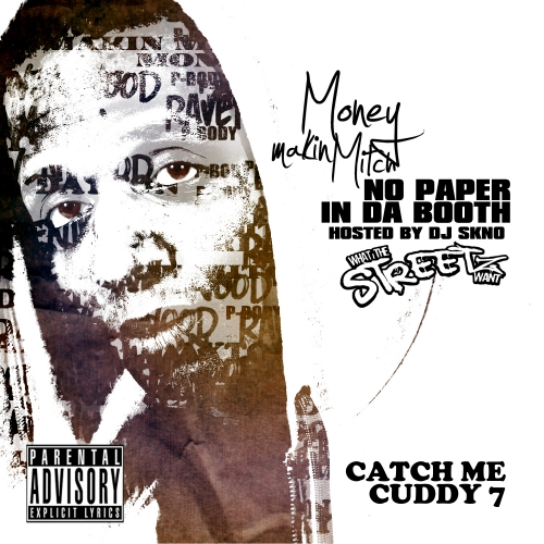 Money Makin Mitch Feat. DJ Skno – No Paper In Da Booth (What The Streetz Want)-Catch Me Cuddy 7