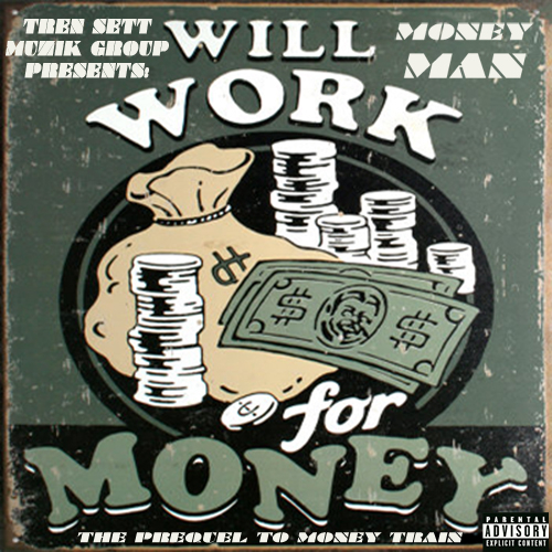 Money Man – Will Work For Money