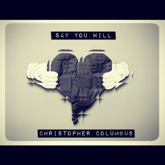 Christopher Columbus – Say You Will [Crackstyle]