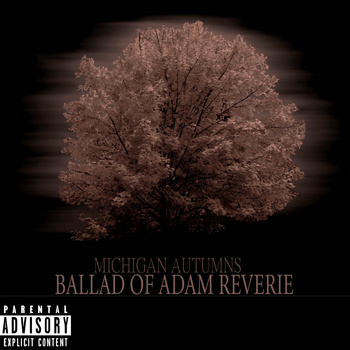 Adam Reverie – Michigan Autumns: Ballad Of Adam Reverie