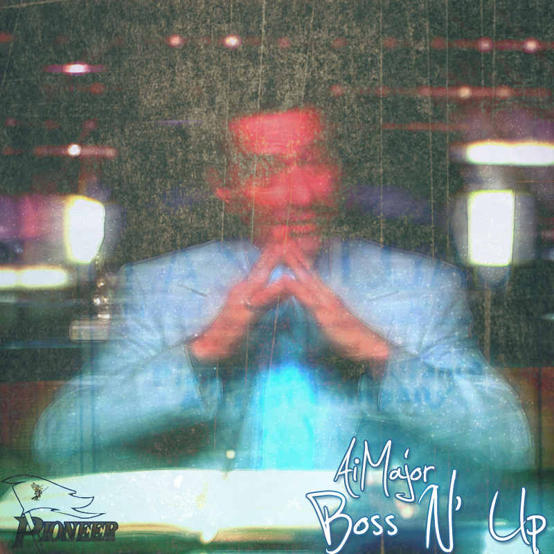 AiMajor – Boss N' Up