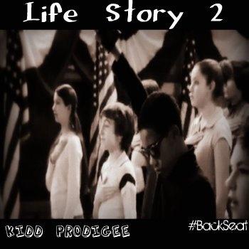 Kidd Prodigee – Life Story 2