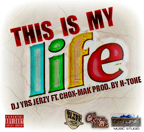 DJ Yrs Jerzy Feat. Chox-Mak – This is My Life