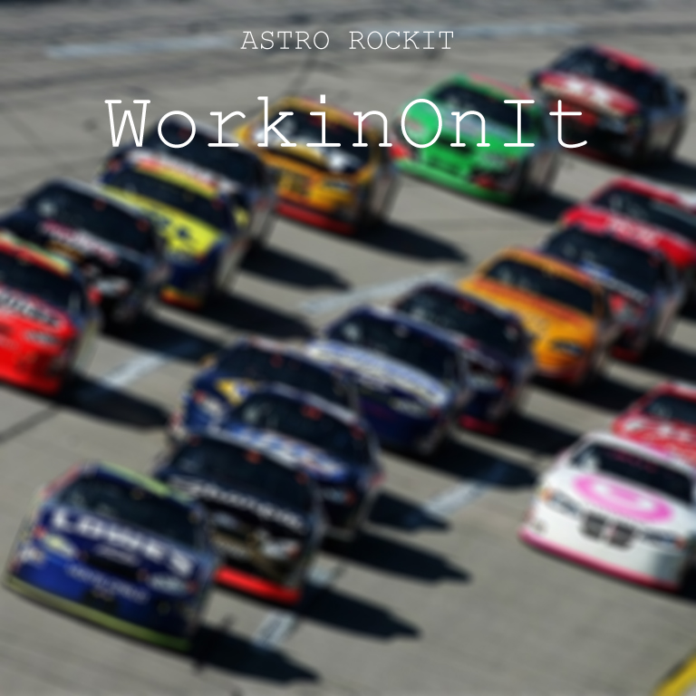 Astro Rockit – WorkinOnIt [VMG Approved]