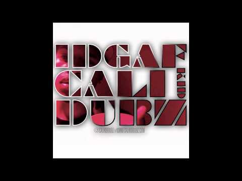 Cali Kid Dubz – IDGAF