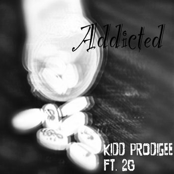 Kidd Prodigee Feat. 2G – Addicted