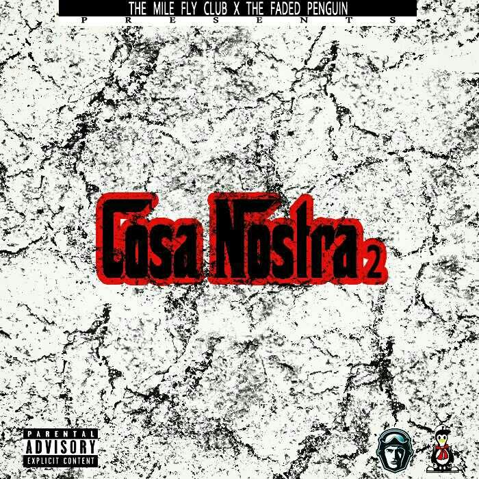 The FADED Penguin and The Mile Fly Club – Cosa Nostra 2