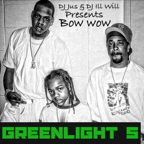 Bow Wow – Greenlight 5