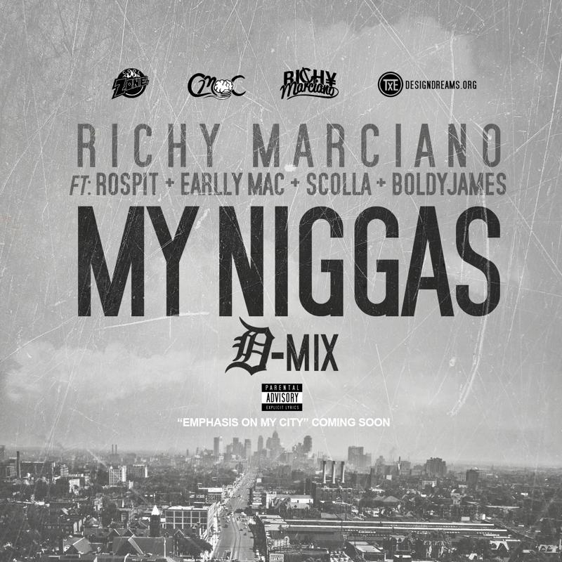 Richy Marciano Feat. Ro Spit, Earlly Mac, Scolla, & Boldy James – My Niggas [D-Mix] [VMG Approved]