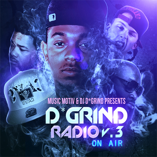 Music Motiv & DJ D*GRinD – D*GRIND RADIO V.3