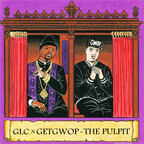 GLC & Get Gwop – The Pulpit