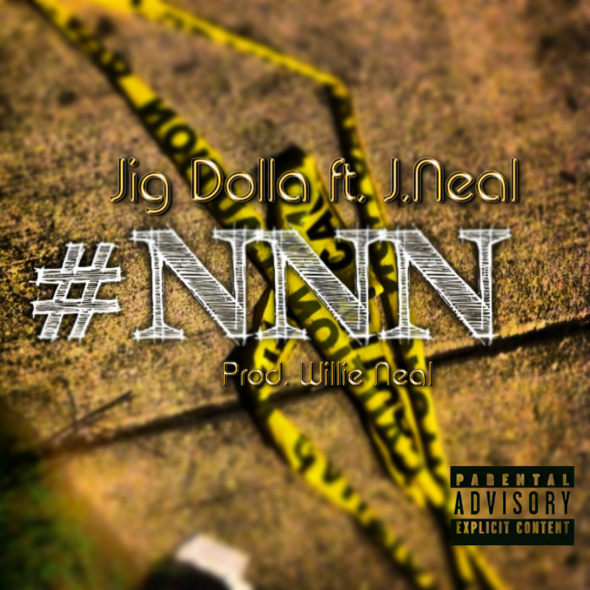 Jig Dolla Feat. J.Neal – No New Niggas