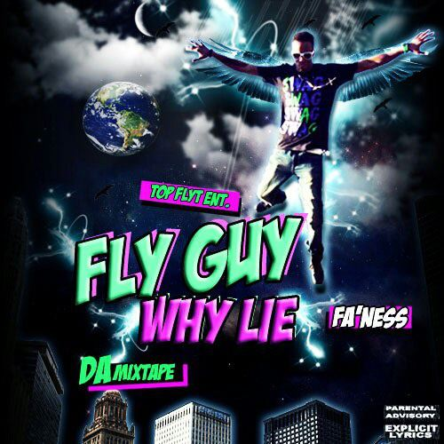 Fa'Ness – Fly Guy Why Lie