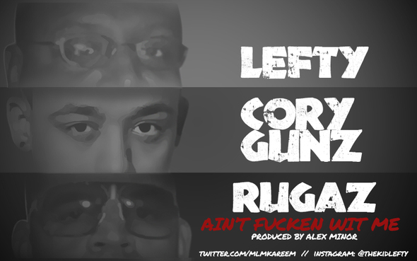Lefty Feat. Cory Gunz & Rugaz – Ain't F&$Ken Wit Me