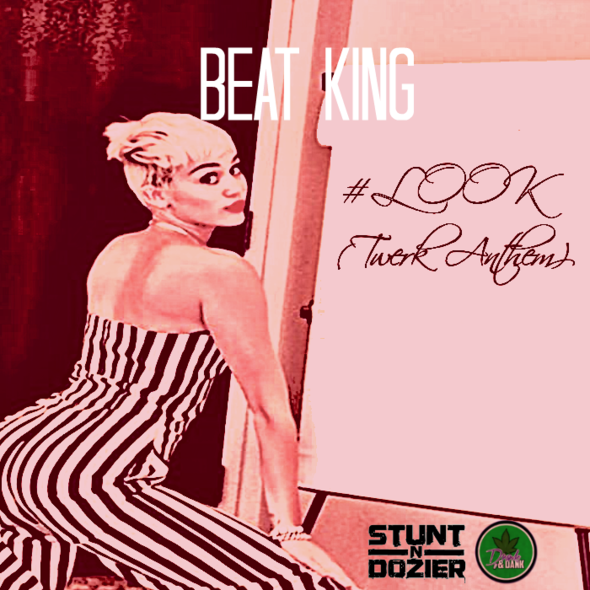 Beat King – #Look [Twerk Anthem]