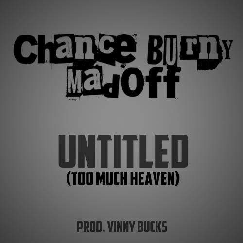 Chance Burny Madoff – Untitled [Too Much Heaven]