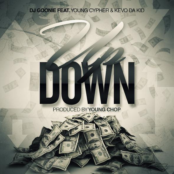 DJ Goonie Feat. Young Cypher & Kevo Da Kid – Up Down
