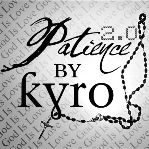 Kyro – Patience 2.0