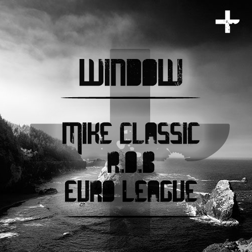 APSPDR+ Feat. Mike Classic, r.O.b, Euro League – Window