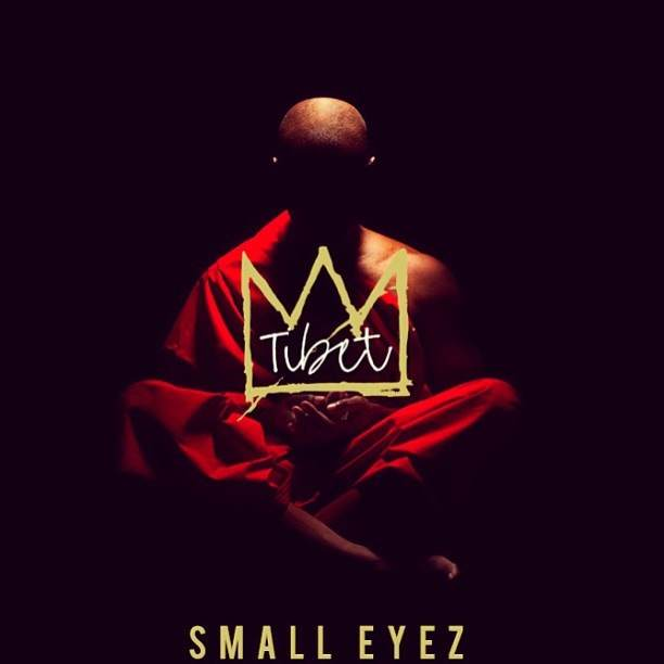 Small Eyez – Tibet [VMG Approved]