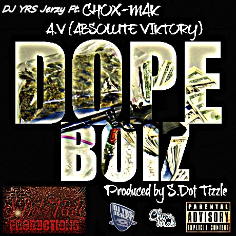 DJ YRS Jerzy Ft. Chox-Mak And Absolute Viktory – Dope Boiz(1)