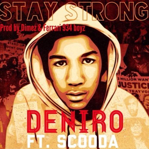 DeNiro – Stay Strong