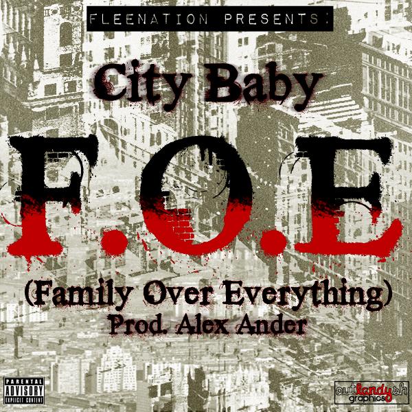City Baby – F.O.E (Family Over Everything)
