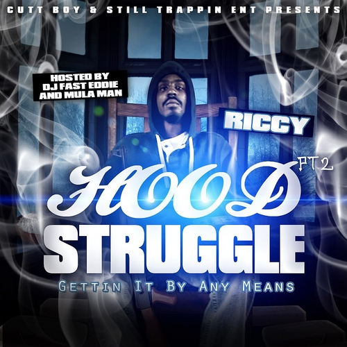 Riccy – Hood Struggle Pt. 2 (Getting it by Any Means)