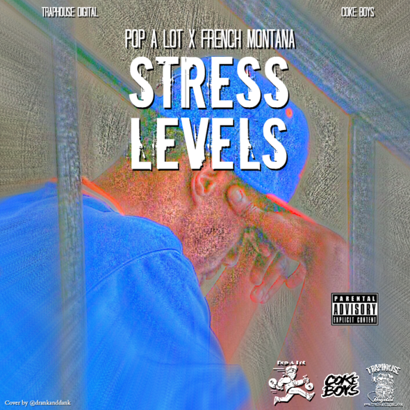 Pop-A-Lot Feat. French Montana – Stress Levels