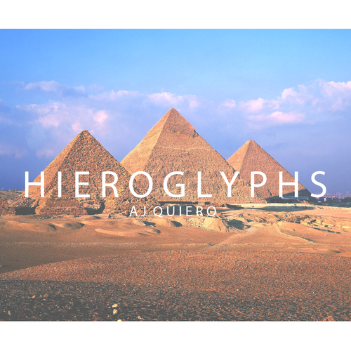 Aj Quiero – Hieroglyphs