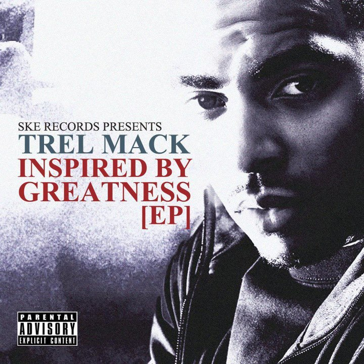 Trel Mack – Inspired By Greatness (EP)